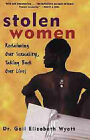 Stolen Women: Reclaiming Our Sexuality, Taking Back Our Lives by Gail Wyatt (Paperback, 1998)