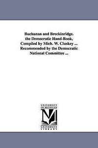 Buchanan-and-Breckinridge-The-Democratic-Hand-book-Paperback-by-Cluskey-M