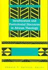 Inculturation and Postcolonial Discourse in African Theology by Edward P Antonio (Hardback, 2004)