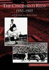 The Cincinnati Reds: 1950-1985 by Kevin Grace, Jack Klumpe (Paperback / softback, 2004)