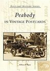 Peabody in Vintage Postcards by William R Power (Paperback / softback, 2002)