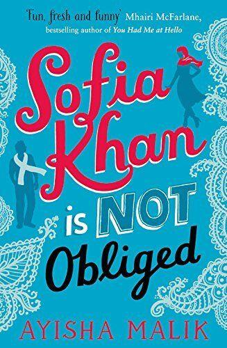 1 of 1 - Sofia Khan is Not Obliged: A Heartwarming Romantic Comedy By Ayisha Malik