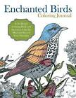 Enchanted Birds Coloring Journal: A Six-Month Coloring Book and Journal to Calm the Mind and Record Your Thoughts by Ocean Offering (Paperback / softback, 2015)