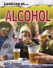 Alcohol by Julie Johnson (Hardback, 2009)