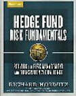 Hedge Fund Risk Fundamentals: Solving the Risk Management and Transparency Challenge by Richard Horwitz (Paperback, 2007)