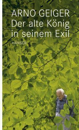 1 von 1 - Der alte König in seinem Exil von Arno Geiger (2011, Gebundene Ausgabe)