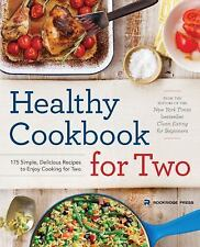 Healthy Cookbook for Two : 175 Simple, Delicious Recipes to Enjoy Cooking for Two by Rockridge Press Staff (2014, Paperback)