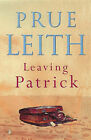 Leaving Patrick by Prue Leith (Paperback, 1999)