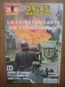 39/45 MAGAZINE n° 117 - LEIBSTANDARTE EN YOUGOUSLAVIE - 1er PANZER-DIV.