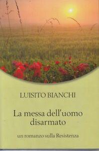 LN-LA-MESSA-DELL-039-UOMO-DISARMATO-BIANCHI-MONDOLIBRI-2003-CS-ZFS74