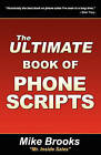 The Ultimate Book of Phone Scripts by Mike Brooks (Paperback / softback, 2010)