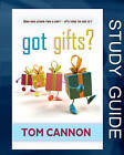 Got Gifts? Study Guide: God Has Given You a Gift - It's Time to Use It! by Tom Cannon (Paperback / softback, 2010)