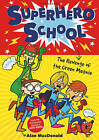 Superhero School: The Revenge of the Green Meanie: 1 by Alan MacDonald (Paperback, 2014)