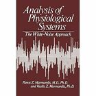 Analysis of Physiological Systems: The White-Noise Approach by Vasilis Marmarelis (Paperback, 2011)