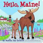 Hello, Maine! by Martha Day Zschock (Board book, 2010)