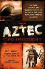 The Aztec UFO Incident: The Case, Evidence, and Elaborate Cover-Up of One of the Most Perplexing Crashes in History by Suzanne Ramsey, Scott Ramsey, Frank Thayer (Paperback, 2015)