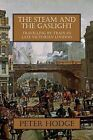 The Steam and the Gaslight by Peter Hodge (Paperback, 2010)
