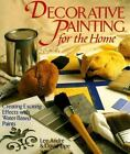 Decorative Painting for the Home : Creating Exciting Effects with Water-Based Paints by Lee Andre and David Lipe (1995, Paperback)