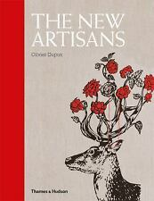 THE NEW ARTISANS (9780500515853) - OLIVIER DUPON (HARDCOVER) NEW