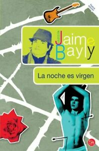La Noche Es Virgen Coleccion Jaime Bayly By Bayly Jaime Book The Fast Free He was the first son and the second of the ten. ebay