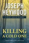 Killing a Cold One: A Grady Service Mystery by Joseph Heywood (Paperback, 2014)