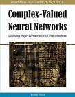 Complex-valued Neural Networks: Utilizing High-dimensional Parameters by Tohru Nitta (Hardback, 2009)