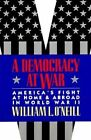 A Democracy at War: America's Fight at Home and Abroad in World War II by William L. O'Neill (Paperback, 1995)