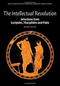 The-Intellectual-Revolution-Selections-from-Euripides-Thucydides-and-Plato-Re