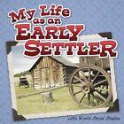 My Life as an Early Settler by Nancy Kelly Allen (Paperback / softback)