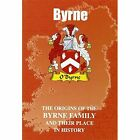 Byrne: The Origins of the Byrne Family and Their Place in History by Iain Gray, Lang Syne (Paperback, 2008)