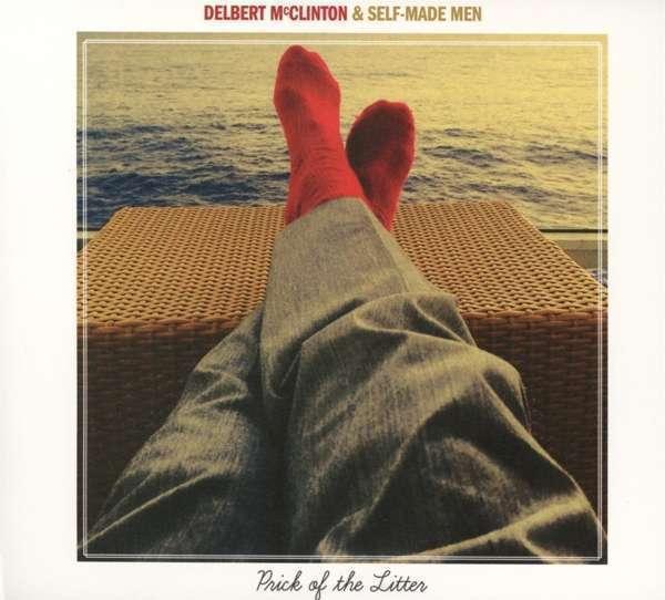 Mcclinton, Delbert & Self-Made - Prick Of The Litter Neuf CD