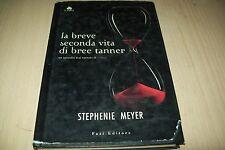 STEPHENIE MEYER-LA BREVE SECONDA VITA DI BREE TANNER-LAIN FAZI 2010 COP.RIGIDA