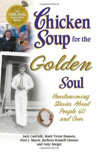 1 of 1 - Chicken Soup for the Golden Soul: Heartwarming Stories for Peop .9781558747258