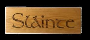 Slainte Wooden Sign Sl\u00e0inte Irish Gaelic Cheers Health