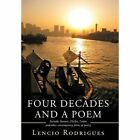 Four Decades and a Poem 9781467050173 by Lencio Rodrigues Hardcover