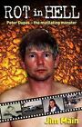 Rot in Hell: Peter Dupas, the Mutilating Monster by Jim Main (Paperback, 2009)