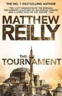 The Tournament by Matthew Reilly (Paperback, 2015)