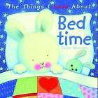 The Things I Love About Bedtime by Trace Moroney (Hardback, 2009)