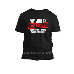 Mi-Trabajo-Es-Top-Secret-Gracioso-Eslogan-Padres-Dia-Regalo-para-Hombre-Camiseta