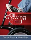 The Growing Child by Denise Boyd and Helen Bee (2009, Paperback)