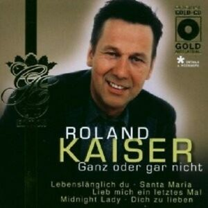 ROLAND-KAISER-034-GANZ-ODER-GAR-NICHT-034-CD-NEUWARE