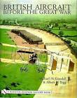 British Aircraft Before the Great War by Mike Goodall (Hardback, 2001)