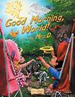 Good Morning, World! by Mrs D (Paperback / softback, 2013)