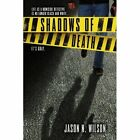Shadows of Death 9781441501714 by Jason Nathaniel Wilson Paperback
