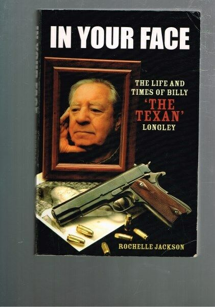 In Your Face: The Life and Times of Billy 'The Texan' Longley, Rochelle Jackson
