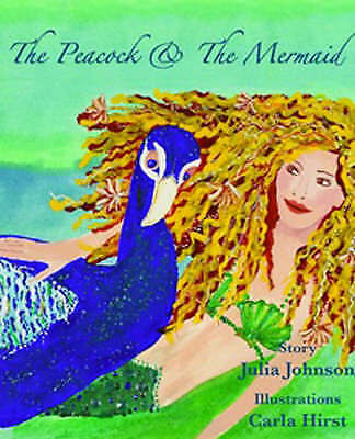 1 of 1 - NEW The Peacock and the Mermaid by Julia Johnson