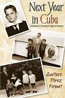 Next Year in Cuba: A Cubano's Coming-Of-Age in America by Gustavo Perez Firmat (Paperback / softback, 2006)