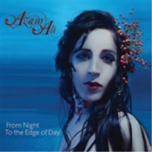 Azam Ali-From Night to the Edge of Day CD NEW