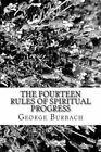The Fourteen Rules of Spiritual Progress: How to Manage Spiritual Growth by George Burbach (Paperback / softback, 2012)