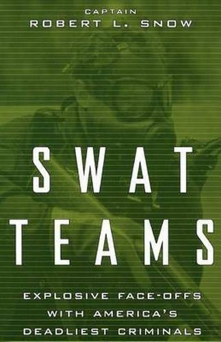 1 of 1 - Swat Teams: Explosive Face-offs With America's Deadliest Criminals by Robert...